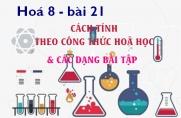 Cách tính theo công thức hoá học và bài tập vận dụng - hoá 8 bài 21